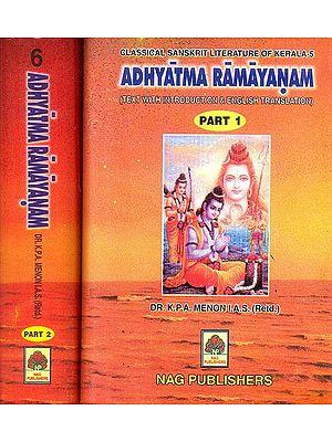 ADHYATMA RAMAYANAM: 2 Volumes