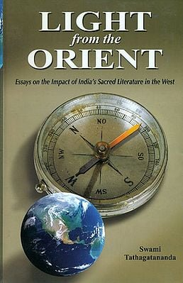 LIGHT from the ORIENT: Essays on the Impact of India's Sacred Literature in the west