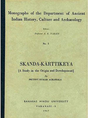 Skanda-Karttikeya: A Study in the Origin and Development (An Old and Rare Book)