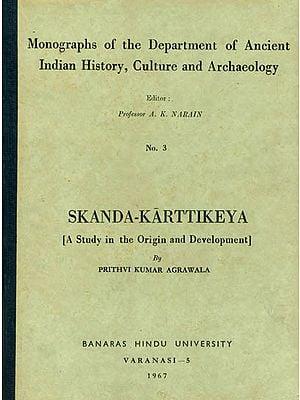 Skanda-Karttikeya: A Study in the Origin and Development (An Old and Rare Book)