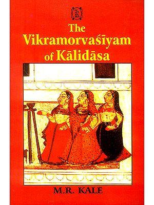 The Vikramorvasiyam of Kalidasa