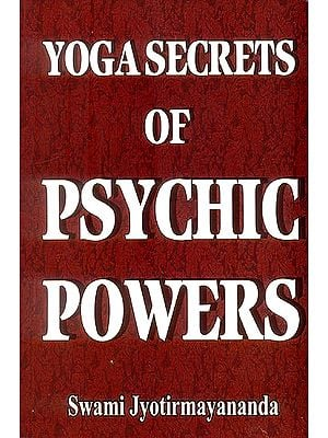 Yoga Secrets of Psychic Powers