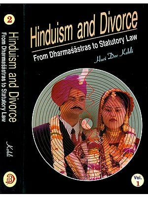 Hinduism and Divorce from Dharmasastras to Statutory Law (In Two Volumes)