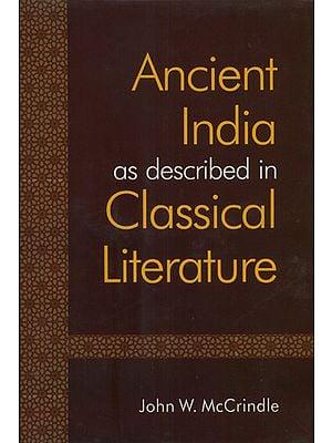 Ancient India as Described in Classical Literature