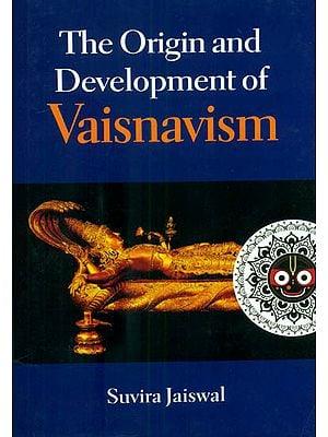 The Origin and Development of Vaisnavism (Vaisnavism from 200 BC to AD 500)