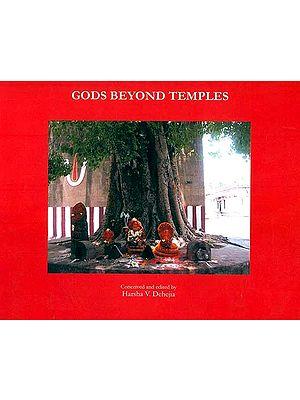 Gods Beyond Temples