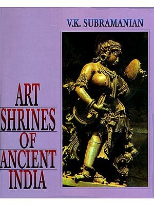 Art Shrines of Ancient India
