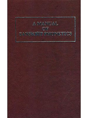 A Manual of Sanskrit Phonetics - In comparison with the Indogermanic, Mother-Language, For Students of Germanic and Classical Philology