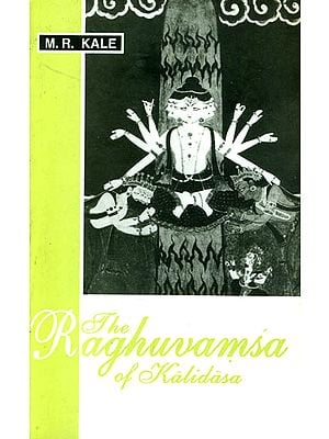 The Raghuvamsa Of Kalidasa