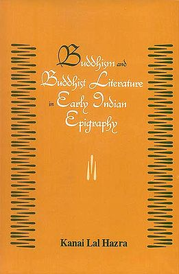 Buddhism and Buddhist Literature in Early Indian Epigraphy