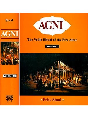 Agni: The Vedic Ritual of the Fire Altar (Set of 2 Big Volumes with Two CDs)