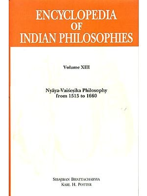 Encyclopedia of Indian Philosophies: Nyaya-Vaisesika Philosophy from 1515 to 1660 (Volume XIII)