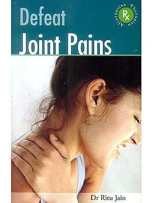Defeat Joint Pains