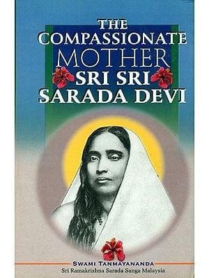 The Compassionate Mother (Sri Sarada Devi)