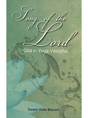 Song of The Lord (Gita in Yoga-Vasistha)