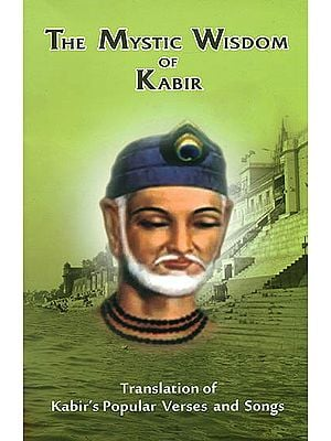 The Mystic Wisdom of Kabir
