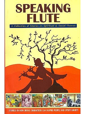 Speaking Flute (A Collection of Stories on Spiritual and social Themes)