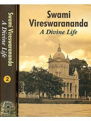 Swami Vireswarananda: A Divine Life