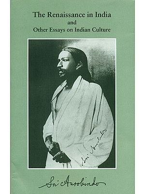 The Renaissance in India and Other Essays on Indian Culture
