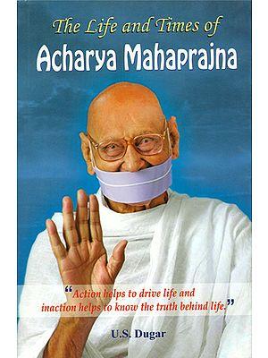 The Life and Times of Acharya Mahaprajna