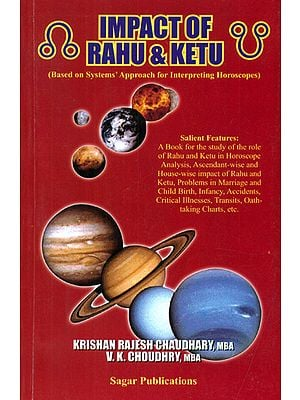 Impact of Rahu and Ketu (Based on Systems' Approach for Interpreting Horoscopes)