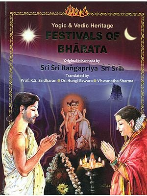 Yogic and Vedic Heritage: Festivals of Bharata