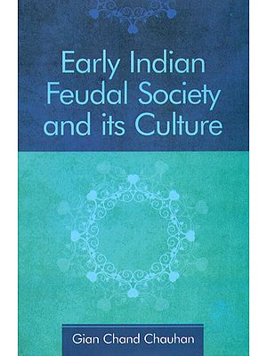 Early Indian Feudal Society and Its Culture