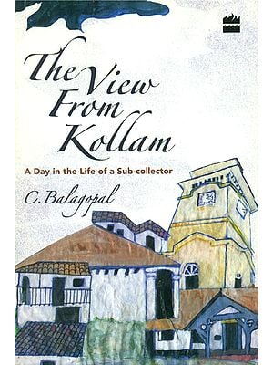 The View from Kollam (A Day in The Life of A Sub-Collector)