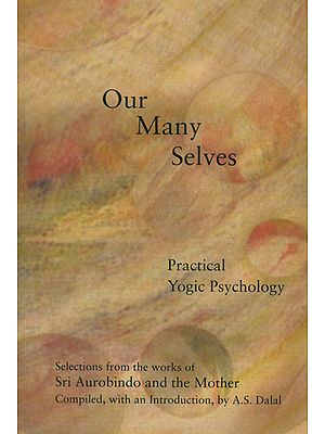 Our Many Selves (Practical Yogic Psychology)
