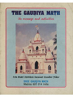 The Gaudiya Math (Its Message and Activities)