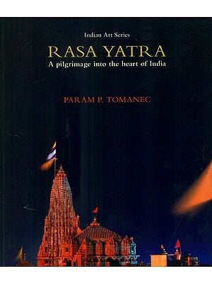Rasa Yatra (A Pilgrimage Into The Heart of India)