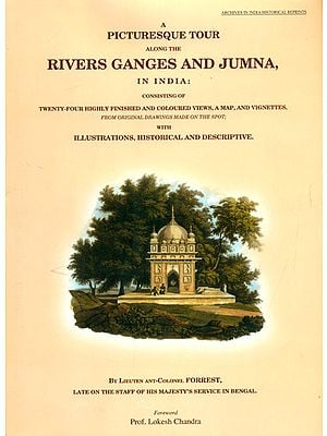 A Picturesque Tour Along The Rivers Ganges and Jumna in India
