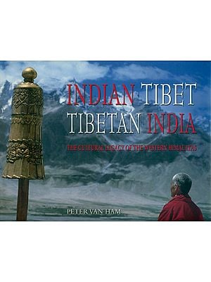 Indian Tibet Tibetan India (The Cultural Legacy of the Western Himalayas)