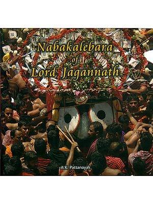 Nabakalebara of Lord Jagannath