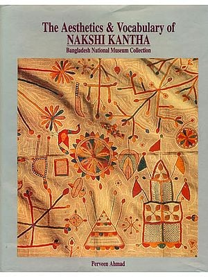 The Aesthetics and Vocabulary of Nakshi Kantha (Bangladesh National Museum Collection)