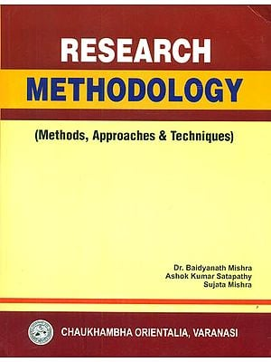 Research Methodology (Methods, Approaches and Techniques)
