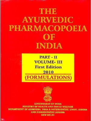 The Ayurvedic Pharmacopoeia of India (Part II, Volume - III, Formulations )