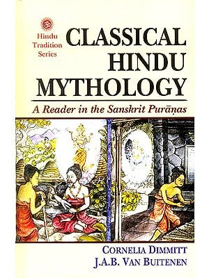 Classical Hindu Mythology (A Reader in The Sanskrit Puranas)