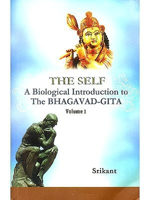The Self: A Biological Introduction to The Bhagavad-Gita (Volume 1)