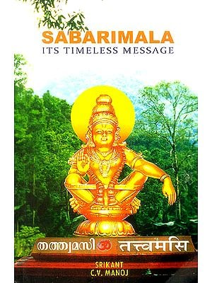 Sabarimala (Its Timeless Message)