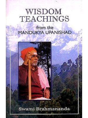 Wisdom Teachings from The Mandukya Upanishad