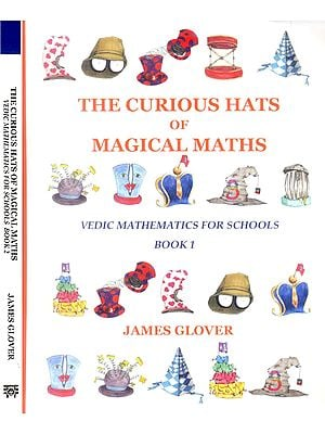 The Curious Hats of Magical Maths: Vedic Mathematics for Schools (Set of 2 Volumes)
