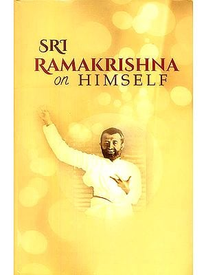 Sri Ramakrishna on Himself