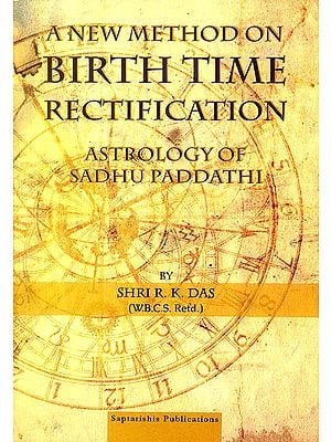 A New Method on Birth Time Rectification (Astrology of Sadhu Paddathi)