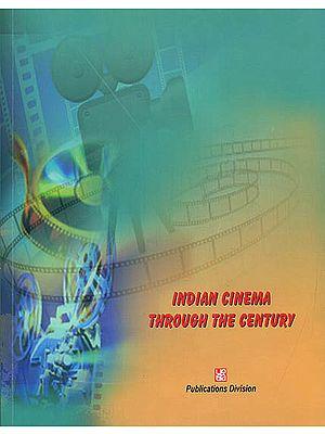 Indian Cinema Through The Century