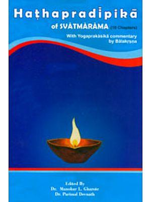 Hatha Pradipika of Svatmarama (With Yogaprakasika Commnentary by Balakrsna)