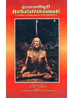 Hathatatvakaumudi - Hatha Tattva Kaumudi (A Treatise on Hathayoga by Sundaradeva)