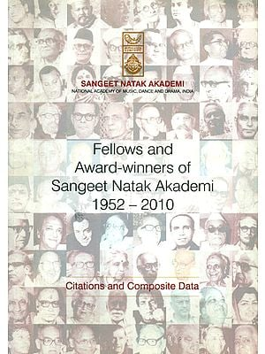 Fellows and Award-Winners of Sangeet Natak Akademi 1952-2010 (Citations and Composite Data)