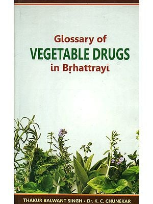 Glossary of Vegetable Drugs in Brhattrayi