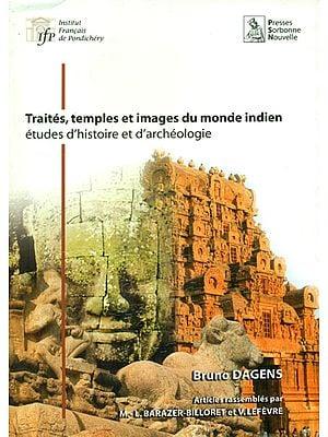 Traites, Temples et Images du monde indien (etudes d' histoire et d' archeologie)